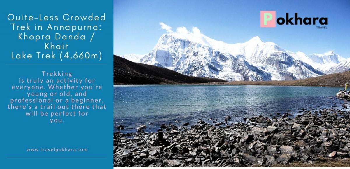 Quite–Less Crowded Trek in Annapurna: Khopra Danda / Khair Lake Trek